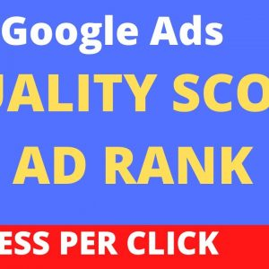 What is Quality Score in Google Ads | Improve Google Ads Ad Rank & Quality Score |Google Ads Course