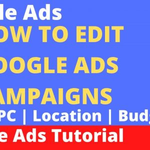 How to Edit Google Ads Campaign | How to Edit Location | CPC | Language | Bid |Daily Budge |Keywords