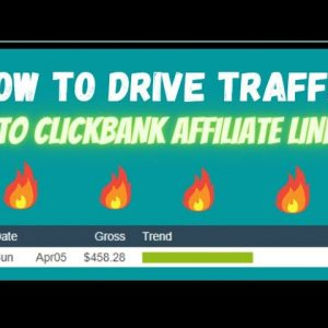 🔥 How To Drive Traffic To Clickbank Offers - Earn $500a Day In Clickbank Affiliate Commissions 🔥