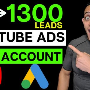 Unlimited Leads with YouTube Ads (New Case Study) - $2.34/Lead with A Brand New YouTube Ads Account