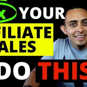 10x Your High Ticket Affiliate Sales NOW - How To Get More Affiliate Sales