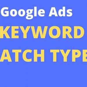 Google Ads Keyword Match Types | How to Add Broad |Phrase| Exact| Negative and Broad Match Modifier