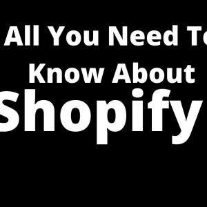 What is Shopify | Things to Know About Shopify | Founder | Developments |