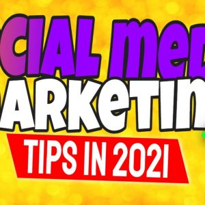 Social Media Marketing Tips 2021 | Social Media Marketing Strategy for Beginners