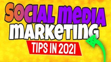 Social Media Marketing Tips 2021 | Social Media Marketing Strategy for Beginners