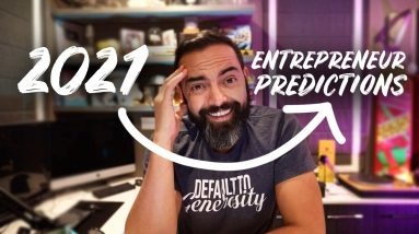 2021 Predictions for Entrepreneurship (from an Entrepreneur's Perspective) - Income Stream Day #274