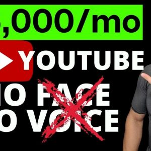How To Make Money On YouTube Without Showing Your Face - Earn $30,000+ a Month - Full Tutorial!