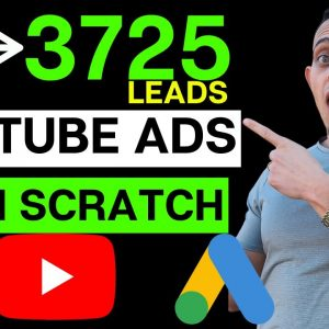 0 to 3725 YouTube Ad Leads In Two Months (Less than $2.00/Lead in the USA) - How to Run YouTube Ads