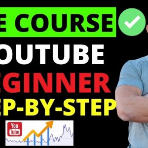 Start A YouTube Channel NOW - Everything You Need To Know From Start To Finish (FREE COURSE)