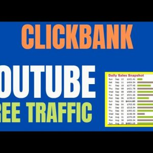 🔥 YouTube Traffic - Make $100,000 P/Year With Clickbank Using FREE Traffic - Perfect For Beginners