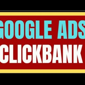 🔥 Clickbank Google Ads: $50,000+ Per Month Promoting Affiliate Offers - Step By Step For Beginners