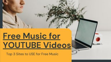 Best Copyright Free Music For YouTube Videos 2021| Top 3 Royalty-Free Music Sites