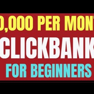 🔥  Affiliate Marketing Clickbank For Beginners - Make $30,000 Per Month - Step By Step Tutorial