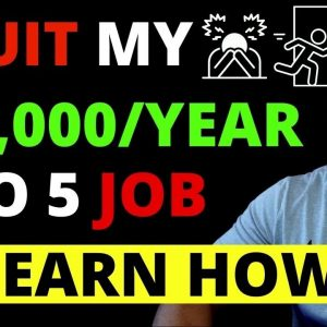 How To Quit Your Job And Start A Business - I Quit My Job A Year Ago And I Never Look Back