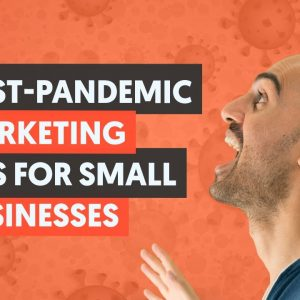 10 Post Pandemic Marketing Tips for Small Businesses | Turn Your Business Around Through Marketing