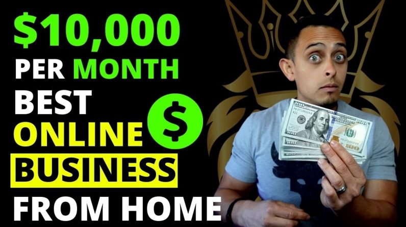 $10,000 Per Month - Best Online Business To Start 2021 For Beginners From Home