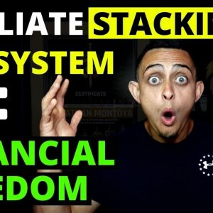 How The Affiliate Stacking Ecosystem Works & Will Give You Financial Freedom (2 of 6)