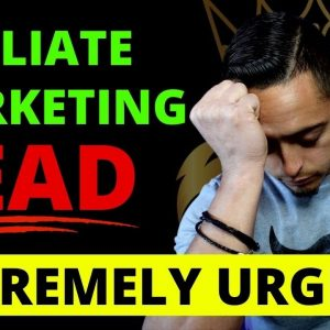 WHY Is Affiliate Marketing DEAD? Do This To SURVIVE (1 of 6)