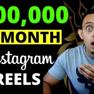 ($100,000 Per Month From IG Reels) How to Make Money With Instagram Reels