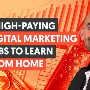 5 High-Paying Digital Marketing Jobs That You Can Do From Home