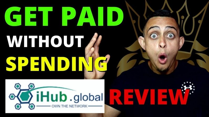 iHub Global Review - How To Get Paid Without Spending