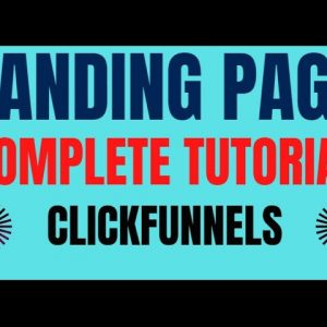 Clickfunnels Tutorial | How To Create High Converting Landing Pages - @Clickbank Success