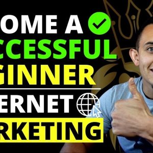 How To Get Into Internet Marketing FULL-TIME As A Beginner- Step-By-Step Tutorial