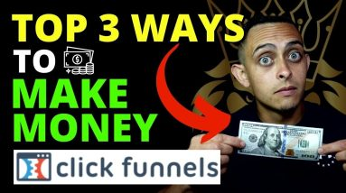 I Made Over $43k Online - Top 3 Ways to Make Money With ClickFunnels