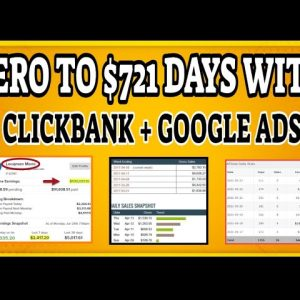 Zero To $721 Days With Clickbank Using Google Ads | Live Campaign For Beginners @Clickbank Success