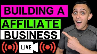 Building 6 Figure Business LIVE (How To Start Affiliate Marketing From Scratch Step By Step In 2021)