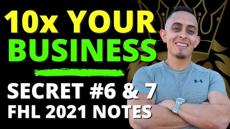 Secret #6 & #7 - How To 10x Your Business - Funnel Hacking Live 2021 (Part 5)